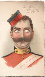 ON THE SALUTE at top,head & shoulders of soldier with applique moustache, perforated eyes to right