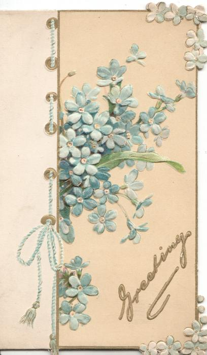 GREETINGS in gilt below blue forget-me-nots, printed vertical draw-thread left