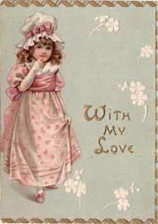WITH MY LOVE girl in white & pink dress with matching bonnet,  white flowers right, gilt border