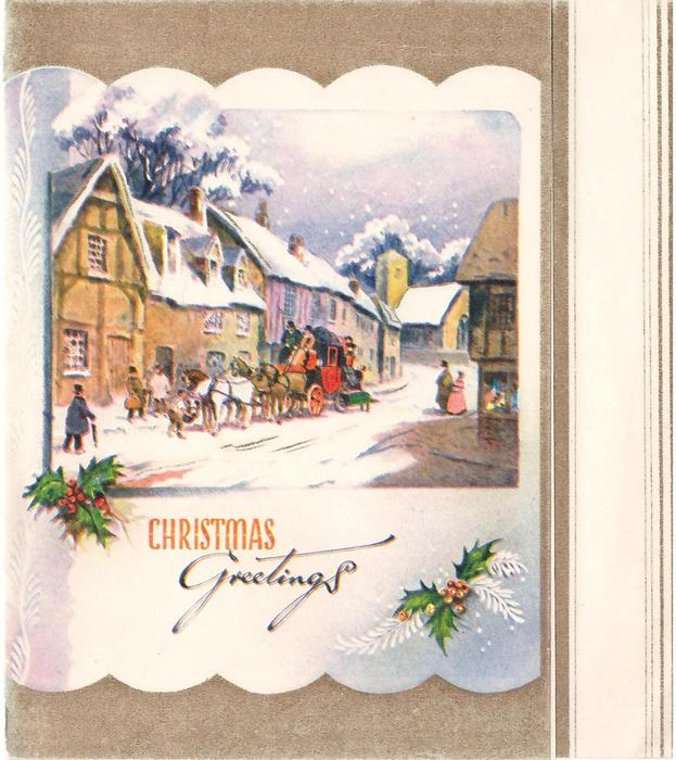 CHRISTMAS GREETINGS with holly, stagecoach stopped in front of lodgings, snow
