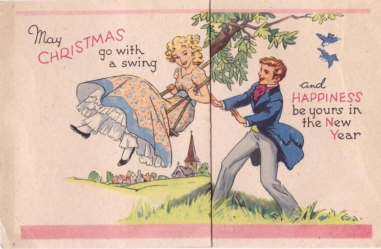 MAY CHRISTMAS GO WITH A SWING AND HAPPINESS BE YOURS IN THE NEW YEAR teenage boy pushes teenage girl on swing