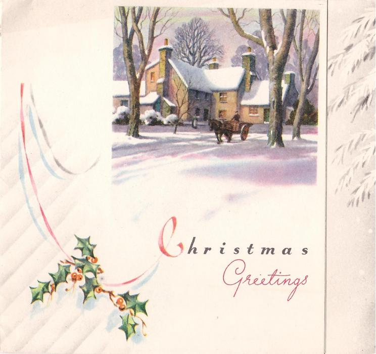 CHRISTMAS GREETINGS with holly, horse & cart stopped in front of lodgings, snow on ground, prominent trees