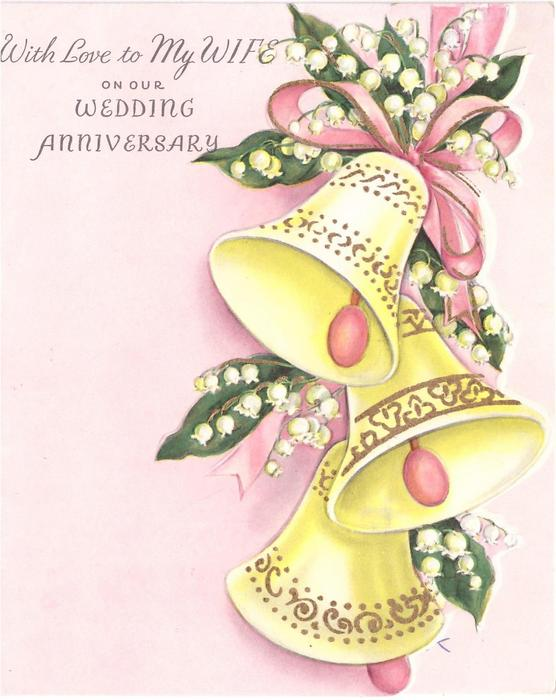 WITH LOVE TO MY WIFE ON OUR WEDDING ANNIVERSARY 3 yellow bells & lilies-of-the-valley tied with pink ribbon, pink background
