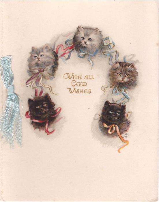 WITH ALL GOOD WISHES centred within semi-circle of 5 cat's heads, each wearing ribbons