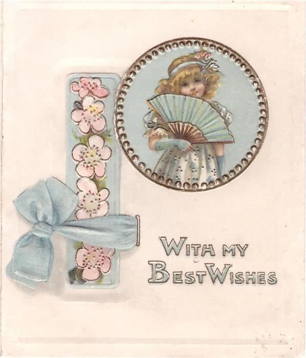WITH MY BEST WISHES girl holds fan in circular inset, pink blossoms in oblong inset, faux blue ribbon appears inserted through slit