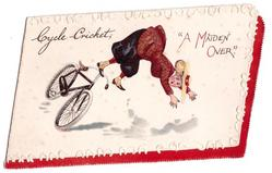 "CYCLE-CRICKET ""A MAIDEN OVER"" woman goes over bicycle handle bars, on white with embossed horsehoes, serrated red border"