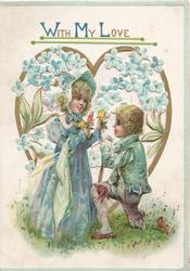 WITH MY LOVE(W, M & L illuminated) in blue & gilt above perforated heart, forget-me-nots, boy kneels before girl, both in blue