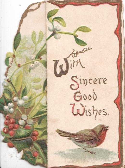 WITH SINCERE GOOD WISHES robin standing to the right of holly & mistletoe