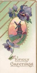 KINDLY GREETINGS in gilt below rural inset of windmill, purple pansies above & below