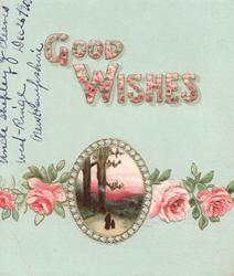 GOOD WISHES in gilt above small oval rural inset & pink roses along base of card, pale blue/green background