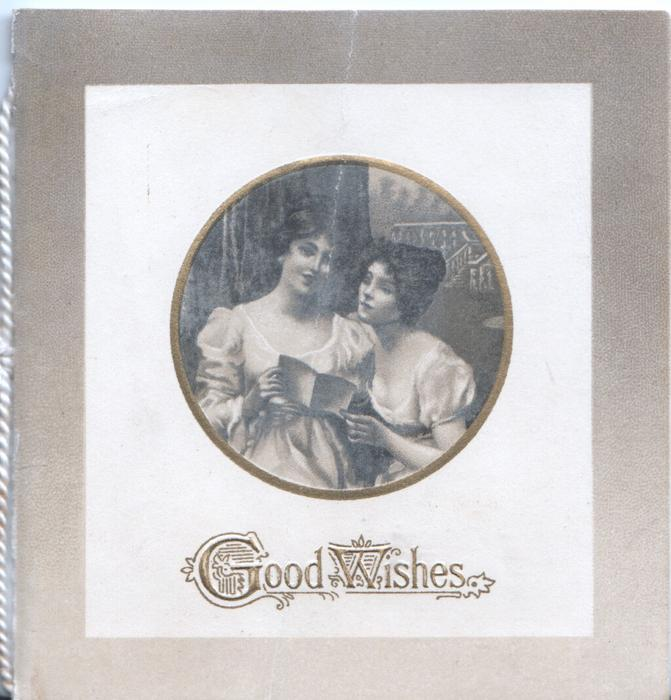 GOOD WISHES in gilt below circular inset of 2 girls reading a card