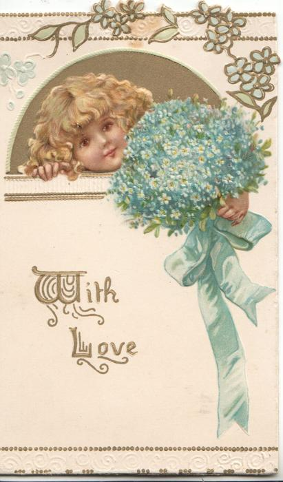 WITH LOVE in gilt below head & hand of girl holding large bunch of forget-me-nots