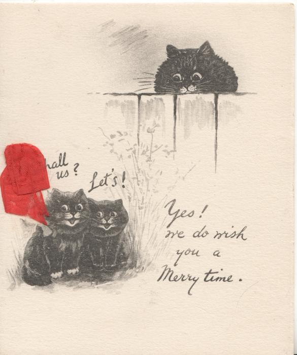SHALL US! LETS! YES! WE DO WISH YOU A MERRY TIME, black cat  looks over fence at 2 seated black kittens
