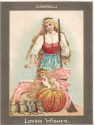 CINDERELLA at top, she stands with broom, girl bends over pumpkin to look at 6 rats, LOVING WISHES at base