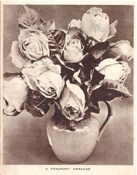A FRAGRANT MESSAGE jug filled with roses, sepia