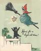 HERE'S FOR A HIGH OLD TIME! black cat waving to witch flying on broomstick