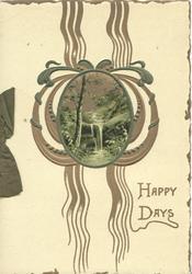 HAPPY DAYS in gilt below vertical gilt design, round oval rural inset