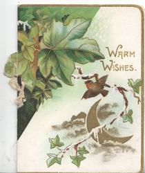 WARM WISHES in gilt rght, ivy above & below, smalll robin flies