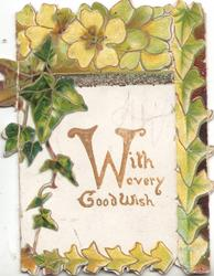 WITH EVERY GOOD WISH (W illuminated) on white plaque, ivy around, yellow primroses at top