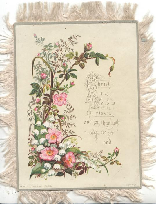 CHRIST THE LORD IS RISEN, OUR JOY THAT HATH NO END lilies-of-the-valley, wild pink roses