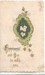 HAPPINESS AND JOY BE WITH YOU in gilt below green & gilt medallion, stylized ivy, cream background, embossed
