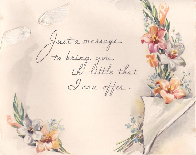 JUST A MESSAGE TO BRING YOU THE LITTLE THAT I CAN OFFER floral sprays, drawing of up-turned corner lower right