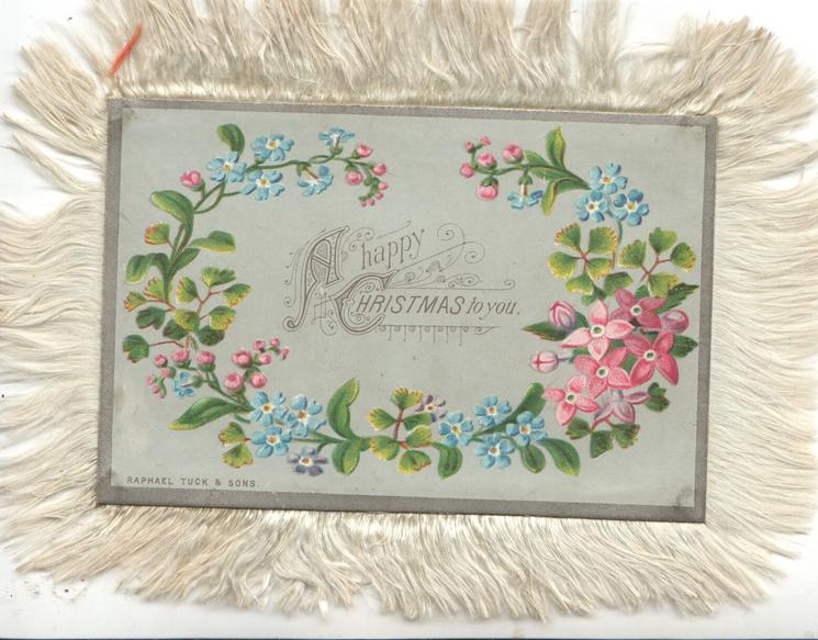 A HAPPY CHRISTMAS TO YOU centrally, blue forget-me-nots & pink flowers surround