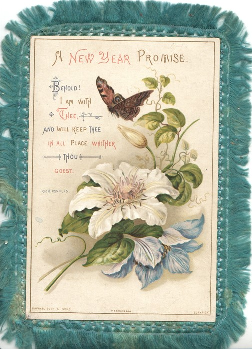 A NEW YEAR PROMISE BEHOLD! I AM WITH THEE, AND WILL KEEP THEE IN ALL PLACE WHITHER THOU GOEST GEN XXV111, 45  butterfly over white passionflowers  above left