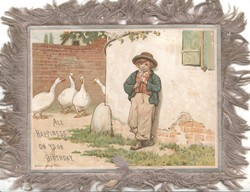 ALL HAPPINESS ON YOUR BIRTHDAY below left, boy leans back to wall playing pipe, geese listen