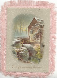 A BRIGHT AND HAPPY CHRISTMAS watermill in snowy rural scene, millwheel clearly seen