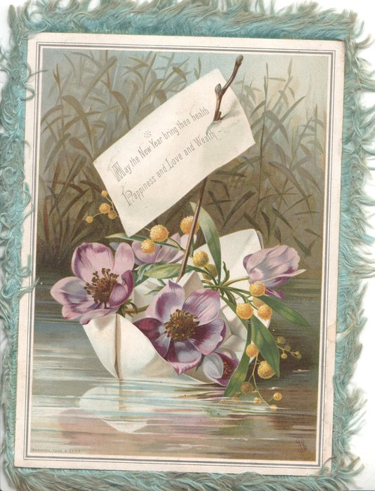 MAY THE NEW YEAR BRING THEE HEALTH HAPPINESS AND LOVE AND WEALTH on white label, purple anemones & buttercups in white boat on lake, reeds back