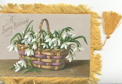 A HAPPY BIRTHDAY upper left, wicker basket of snowdrops below