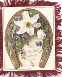 WITH LOVING CHRISTMAS GREETINGS below narcissi & violets in gilt horseshoe