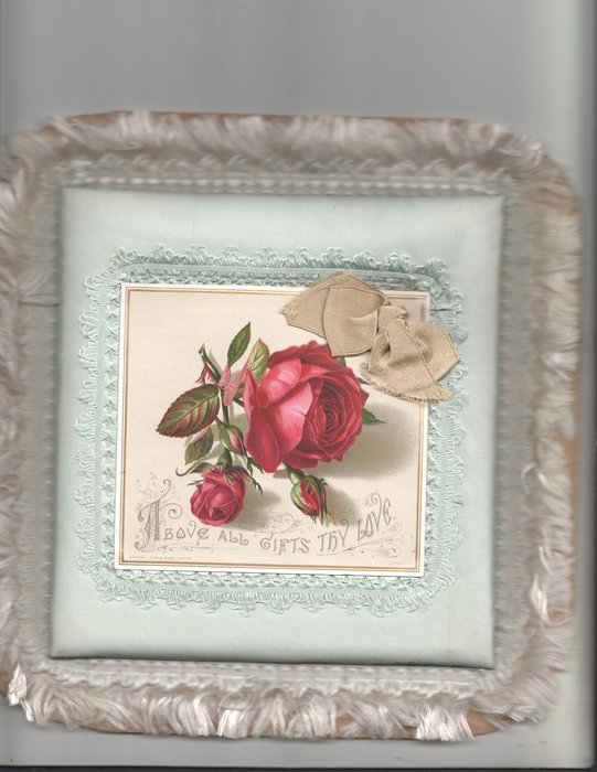 ABOVE ALL GIFTS THY LOVE  red rose & 3 buds, gilt bow