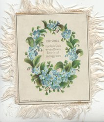 CHRISTMAS A GARLAND OF FLOWERS SWEETEST FLOWERS ENCIRCLE ALL YOUR HAPPY HOURS in wreath of forget-me-nots