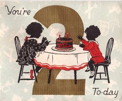YOU'RE 2 TO-DAY silhouette of 2 children sitting at table with birthday cake, large gilt 2 behind