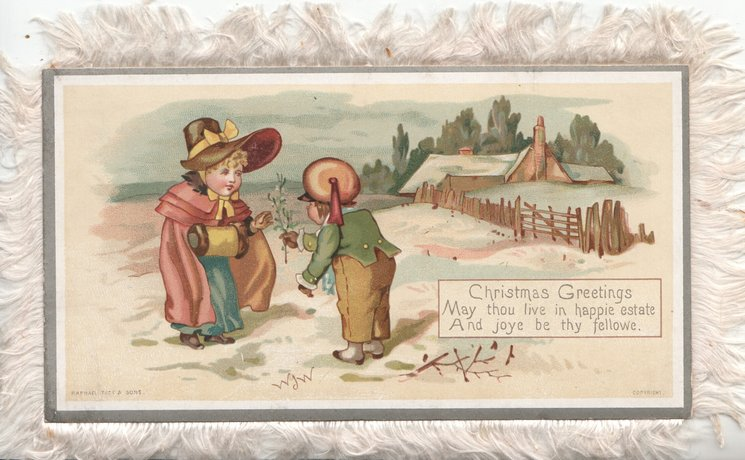 CHRISTMAS GREETINGS MAY THOU LIVE IN HAPPY ESTATE AND JOYS BE THY FELLOWE. snowy winter rural scene, boy hands girl a sprig of mistletoe