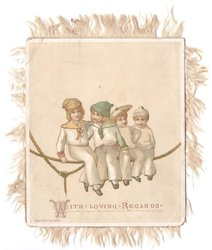 WITH LOVING REGARDS 4 young boys sit on rope