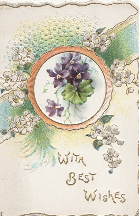 WITH BEST WISHES in gilt, shades of violet flowers above & in circular inset over green ribbon
