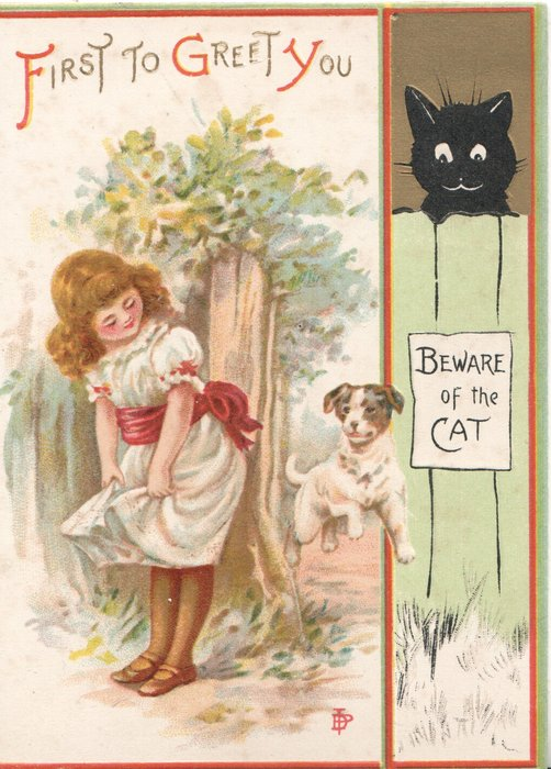 FIRST TO GREET YOU (illuminated) girl in white bent  left looking back & down at dog, cat looks down out of shed BEWARE  OF THE CAT notice