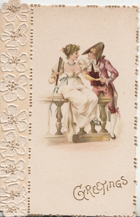 GREETINGS in gilt below couple in old style dress, she sits on bannister they hold hands looking to each others eyes