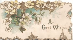 ALL GOOD WISHES(illuminated) in gilt on white plaque below pale pink wild roses