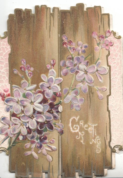 GREETINGS in small white letters, lilacs in front of wooden planks