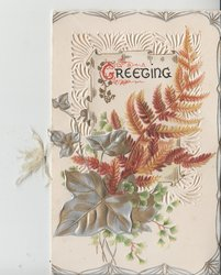 GREETING above bronzed fern  & shiny ivy leaf all over perforated embossed design
