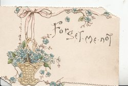 FORGET ME NOT in gilt right, blue forget-me-nots in basket hanging by yellow ribbon