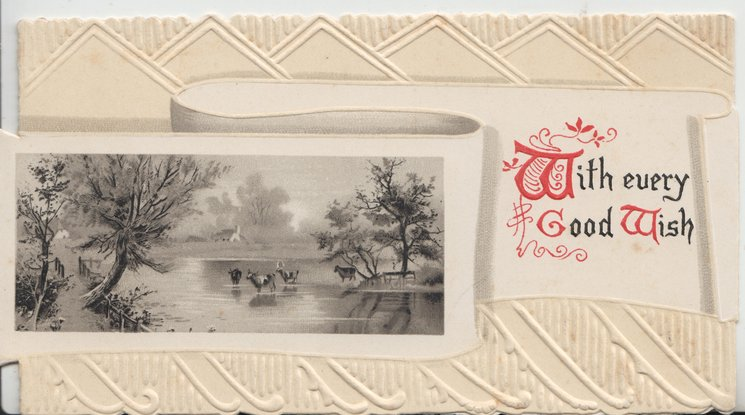 WITH EVERY GOOD WISH(illuminated), trees both sides of watery rural inset, pale yellow embossed  background