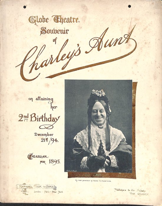 GLOBE THEATRE SOUVENIR OF CHARLEY'S AUNT ON ATTAINING HER 2ND BIRTHDAY DECEMBER 21ST/94 CALENDAR FOR 1895