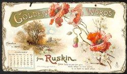 GOLDEN WORDS FROM RUSKIN CALENDAR FOR 1897