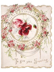 TO GIVE YOU GREETING in gilt below circular inset of red anemones, pink blossom & gilt designs around