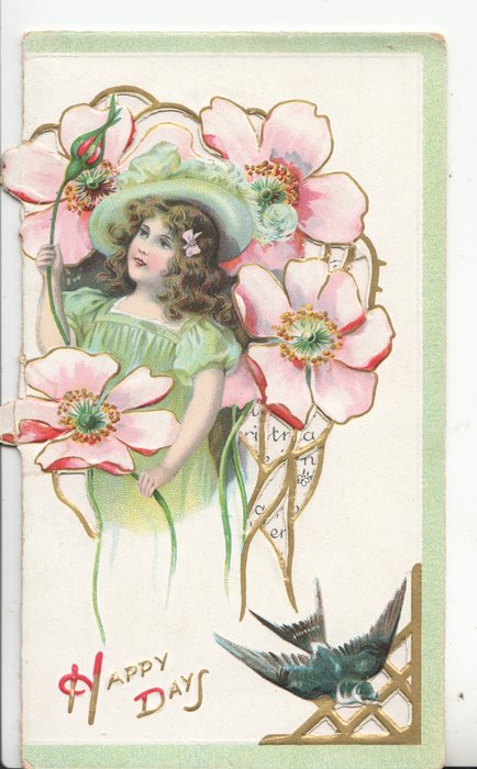 HAPPY DAYS in gilt below girl framed by pink anemones, 3 green borders, blue-bird below right